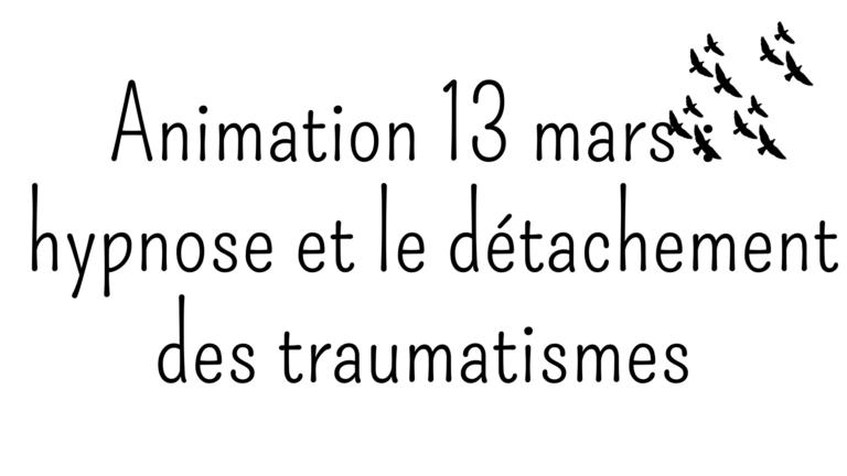 Animation au magasin : hypnose et détachement des traumatismes